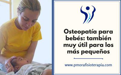 Osteopatía para bebés: también muy útil para los más pequeños